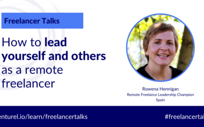 Rowena Hennigan, How to lead yourself and others as a remote freelancer